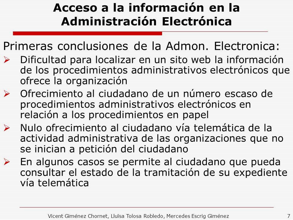 Vicent Giménez Chornet, Lluïsa Tolosa Robledo, Mercedes Escrig Giménez7 Acceso a la información en la Administración Electrónica Primeras conclusiones de la Admon.