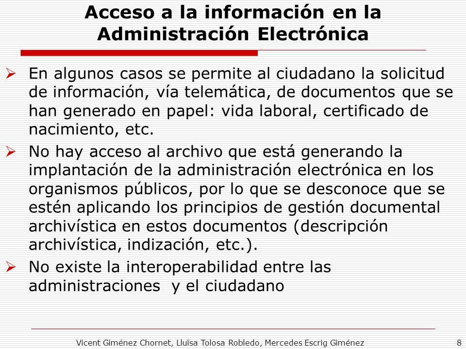 Vicent Giménez Chornet, Lluïsa Tolosa Robledo, Mercedes Escrig Giménez8 Acceso a la información en la Administración Electrónica En algunos casos se p
