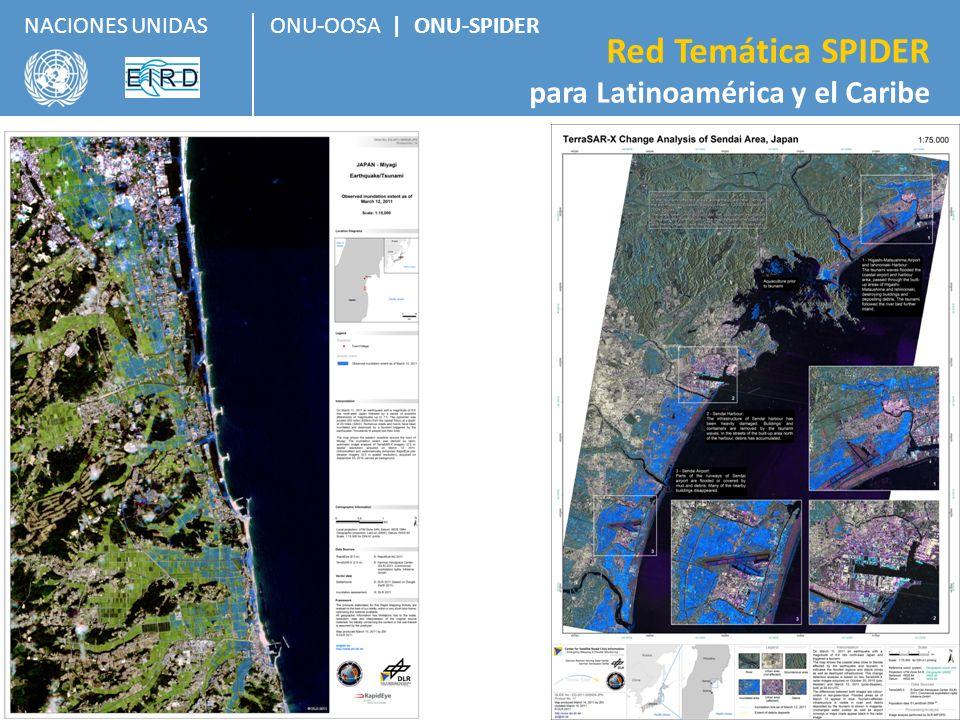 ONU-OOSA | ONU-SPIDER Red Temática SPIDER para Latinoamérica y el Caribe NACIONES UNIDAS