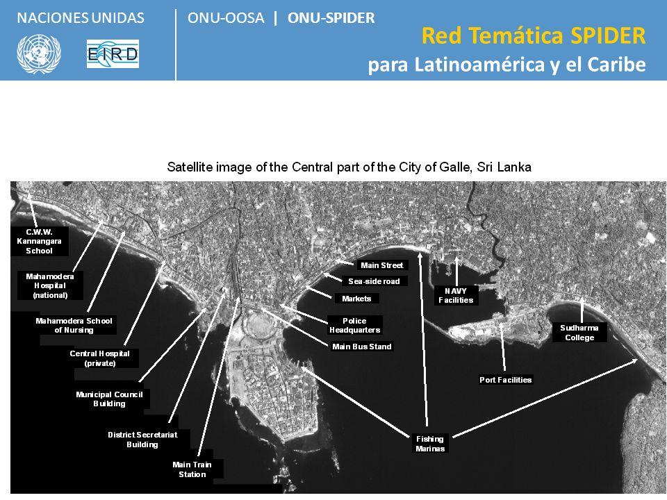 ONU-OOSA   ONU-SPIDER Red Temática SPIDER para Latinoamérica y el Caribe NACIONES UNIDAS