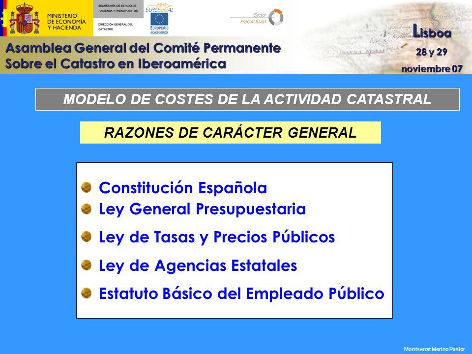 Asamblea General del Comité Permanente Sobre el Catastro en Iberoamérica L isboa 28 y 29 noviembre 07 Montserrat Merino Pastor RAZONES DE CARÁCTER GEN