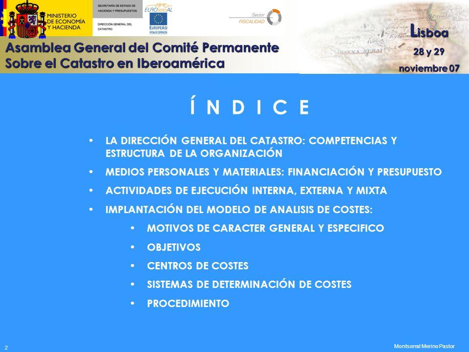 Asamblea General del Comité Permanente Sobre el Catastro en Iberoamérica L isboa 28 y 29 noviembre 07 Montserrat Merino Pastor C E N T R O S D E C O S T E S E N S E R V I C I O S P E R I F E R I C O S Área de Gerencia.