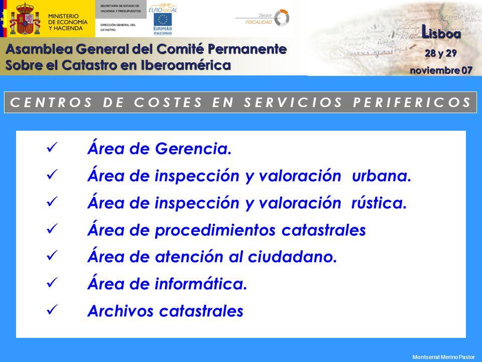 Asamblea General del Comité Permanente Sobre el Catastro en Iberoamérica L isboa 28 y 29 noviembre 07 Montserrat Merino Pastor C E N T R O S D E C O S