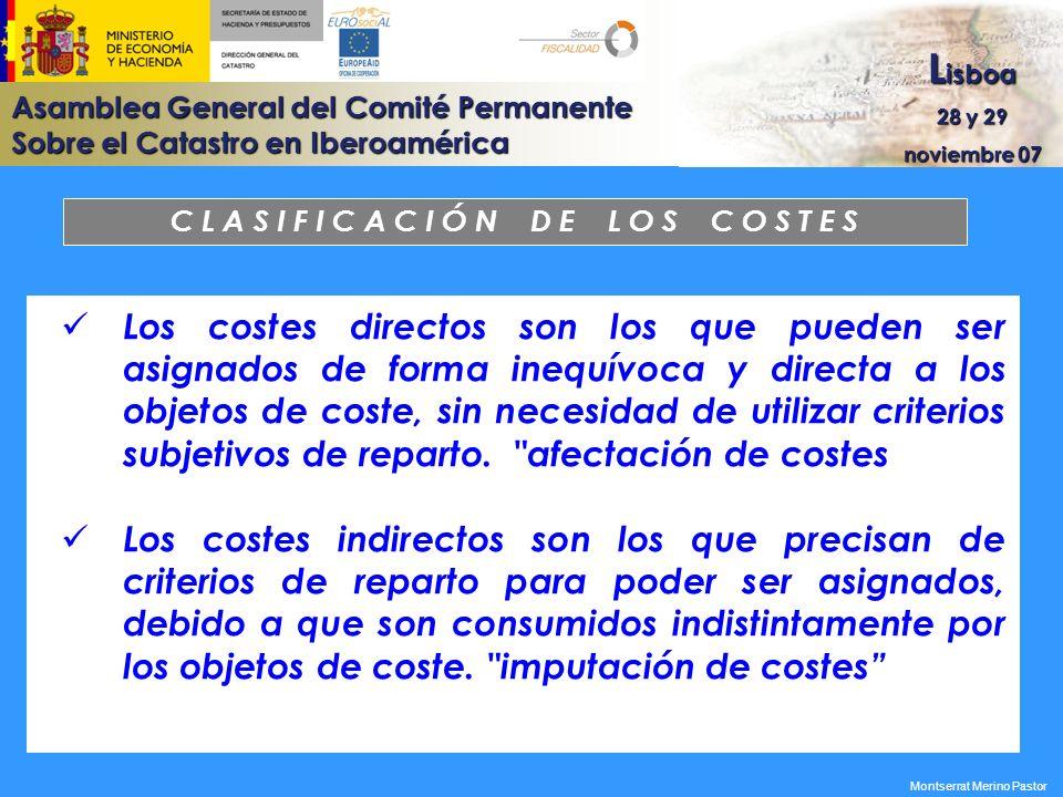Asamblea General del Comité Permanente Sobre el Catastro en Iberoamérica L isboa 28 y 29 noviembre 07 Montserrat Merino Pastor C L A S I F I C A C I Ó