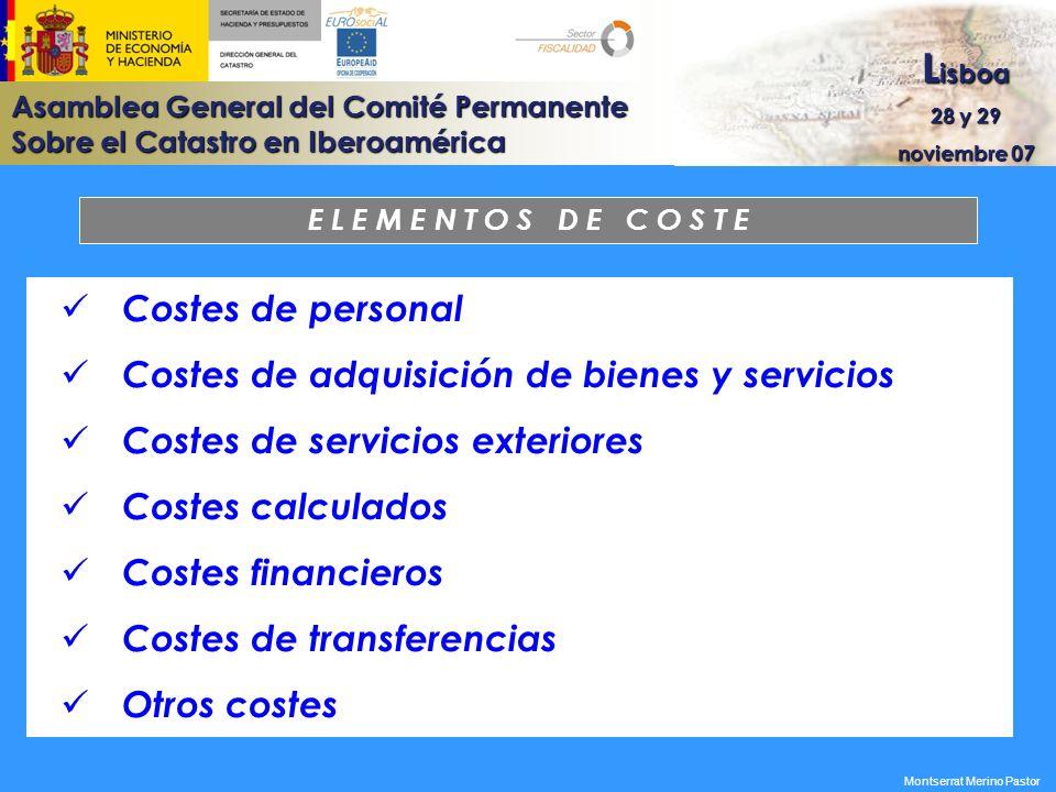 Asamblea General del Comité Permanente Sobre el Catastro en Iberoamérica L isboa 28 y 29 noviembre 07 Montserrat Merino Pastor E L E M E N T O S D E C