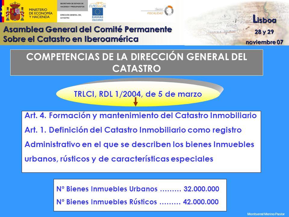 Asamblea General del Comité Permanente Sobre el Catastro en Iberoamérica L isboa 28 y 29 noviembre 07 COMPETENCIAS DE LA DIRECCIÓN GENERAL DEL CATASTR