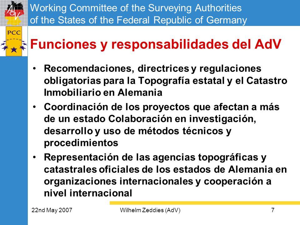 Working Committee of the Surveying Authorities of the States of the Federal Republic of Germany 22nd May 2007Wilhelm Zeddies (AdV)8 Como trabaja el AdV Una reunión del Pleno una vez al año.