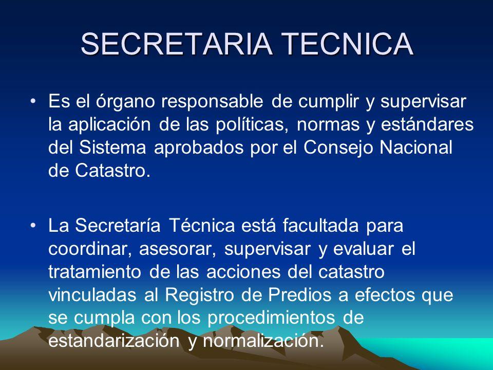 SECRETARIA TECNICA Es el órgano responsable de cumplir y supervisar la aplicación de las políticas, normas y estándares del Sistema aprobados por el C