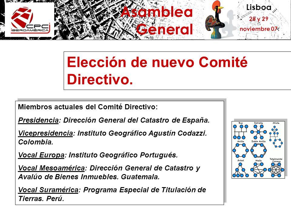 Lisboa 28 y 29 noviembre 07 Asamblea General Elección de nuevo Comité Directivo. Miembros actuales del Comité Directivo: Presidencia: Dirección Genera