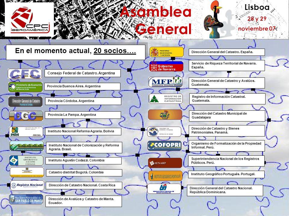 Lisboa 28 y 29 noviembre 07 Asamblea General En el momento actual, 20 socios…. Consejo Federal de Catastro. Argentina Provincia Buenos Aires. Argentin