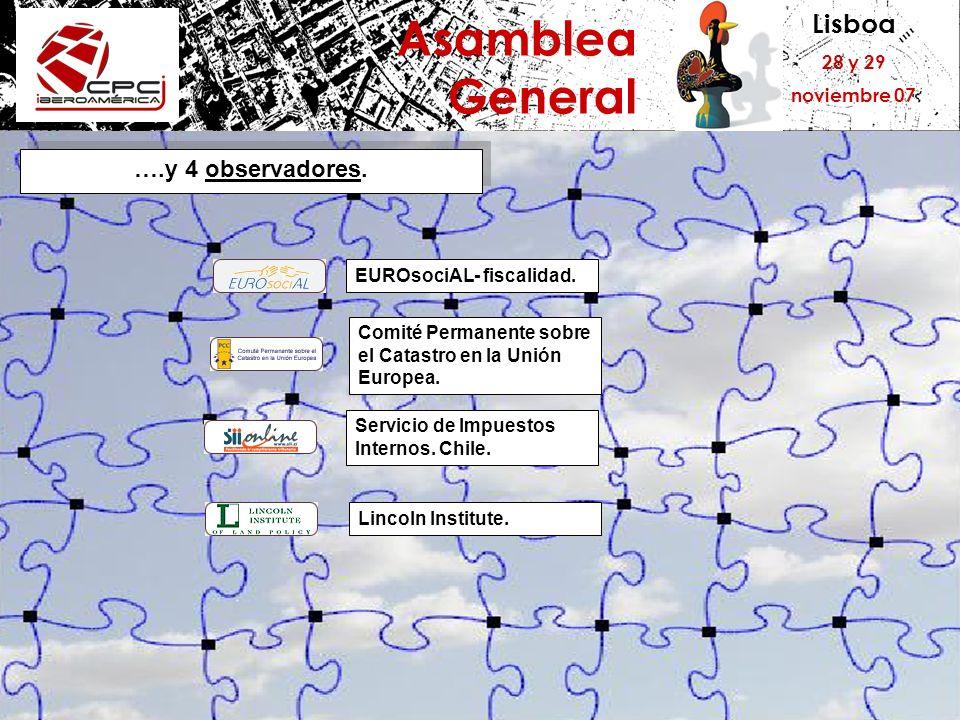 Lisboa 28 y 29 noviembre 07 Asamblea General ….y 4 observadores. EUROsociAL- fiscalidad. Comité Permanente sobre el Catastro en la Unión Europea. Serv