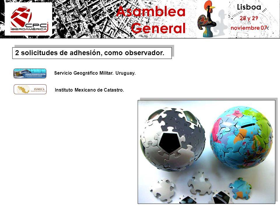 Lisboa 28 y 29 noviembre 07 Asamblea General PAÍSMIEMBROOBSERVADOR ARGENTINA20- MÉXICO41 COLOMBIA3- ESPAÑA2- ECUADOR2- GUATEMALA2- PERÚ2- COSTA RICA1- BRASIL1- PANAMÁ1- BOLIVIA1- PORTUGAL1- REPÚBLICA DOMINICANA 1- EL SALVADOR1- NICARAGUA1- PARAGUAY1- PUERTO RICO1- URUGAY11 CHILE-1 CUBA-- VENEZUELA-- HONDURAS-- total463 (+3 inst.) Miembros y observadores.