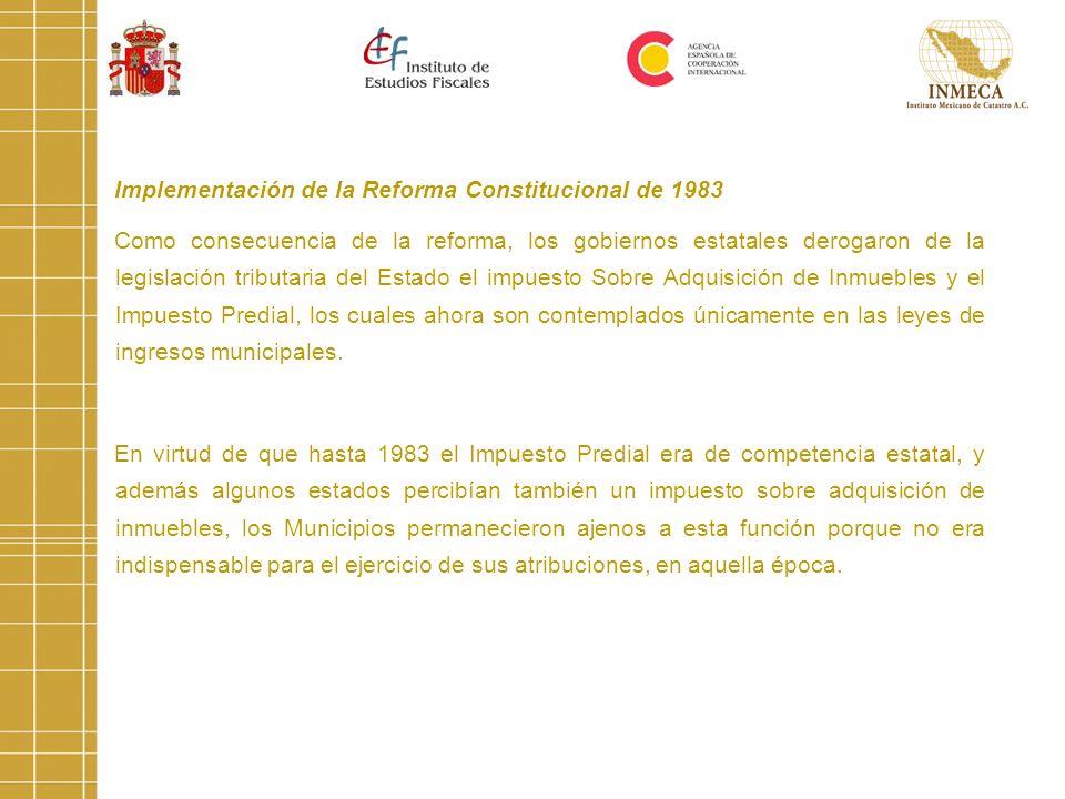 Implementación de la Reforma Constitucional de 1983 Como consecuencia de la reforma, los gobiernos estatales derogaron de la legislación tributaria de