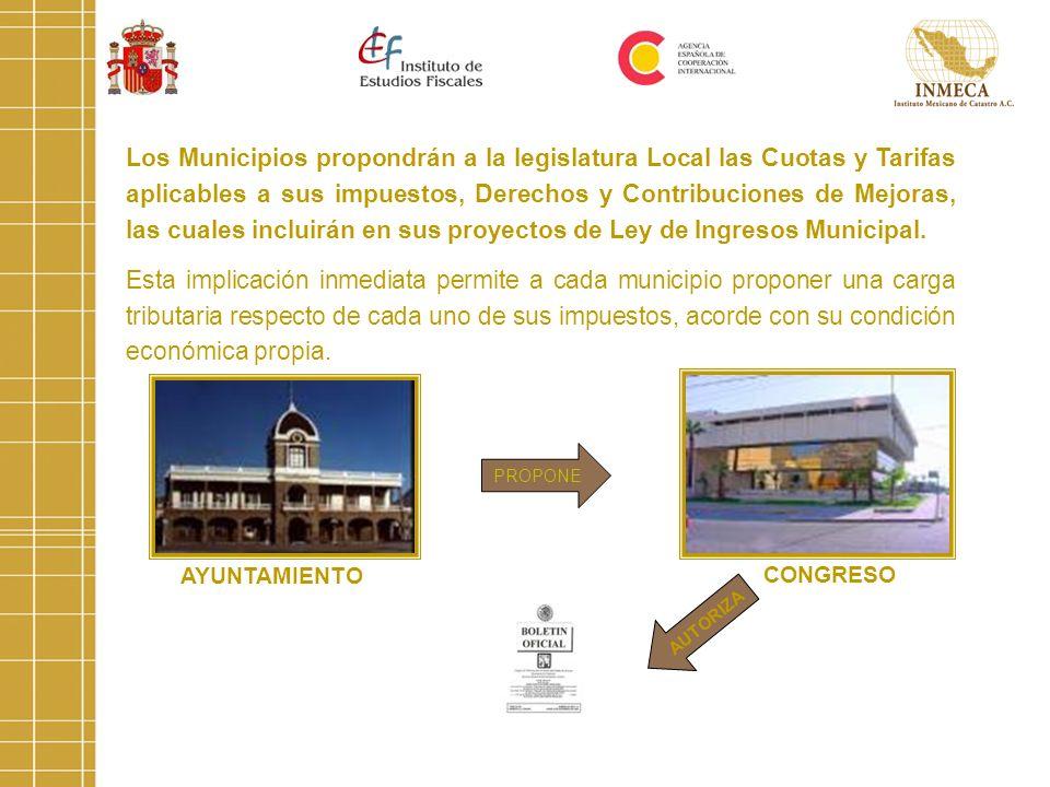 Los Municipios propondrán a la legislatura Local las Cuotas y Tarifas aplicables a sus impuestos, Derechos y Contribuciones de Mejoras, las cuales inc