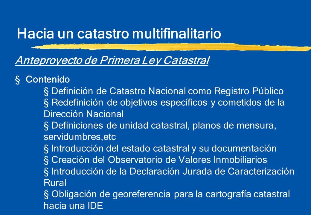 Hacia un catastro multifinalitario Anteproyecto de Primera Ley Catastral § Contenido § Definición de Catastro Nacional como Registro Público § Redefin