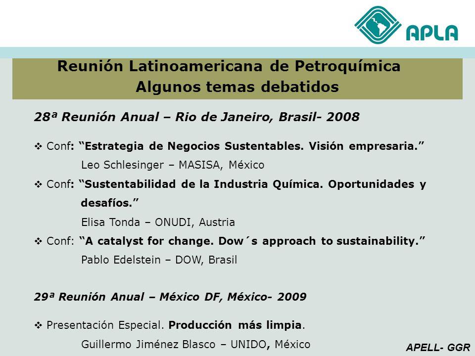 Reunión Latinoamericana de Petroquímica Algunos temas debatidos APELL- GGR 28ª Reunión Anual – Rio de Janeiro, Brasil- 2008 Conf: Estrategia de Negoci