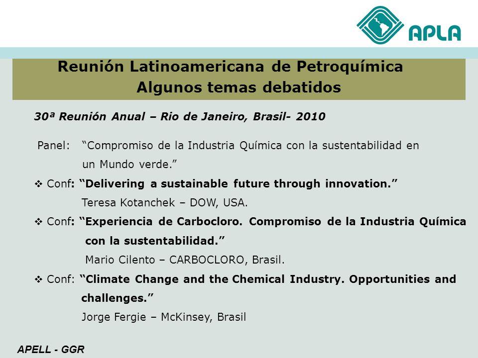 Reunión Latinoamericana de Petroquímica Algunos temas debatidos APELL - GGR 30ª Reunión Anual – Rio de Janeiro, Brasil- 2010 Panel: Compromiso de la I