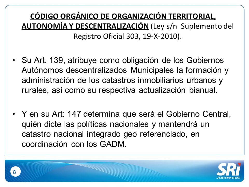 8 CÓDIGO ORGÁNICO DE ORGANIZACIÓN TERRITORIAL, AUTONOMÍA Y DESCENTRALIZACIÓN (Ley s/n Suplemento del Registro Oficial 303, 19-X-2010).