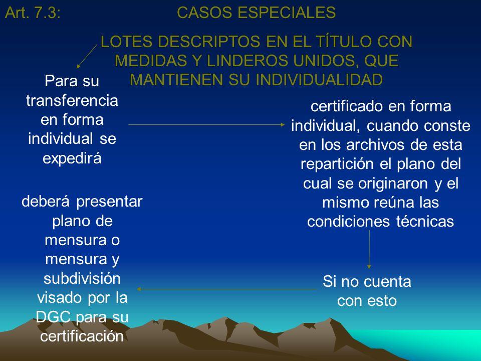 Art. 7.3:CASOS ESPECIALES LOTES DESCRIPTOS EN EL TÍTULO CON MEDIDAS Y LINDEROS UNIDOS, QUE MANTIENEN SU INDIVIDUALIDAD Para su transferencia en forma