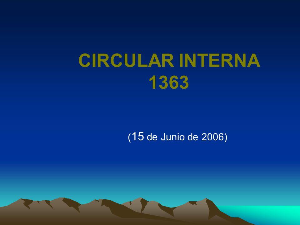 CIRCULAR INTERNA 1363 ( 15 de Junio de 2006)