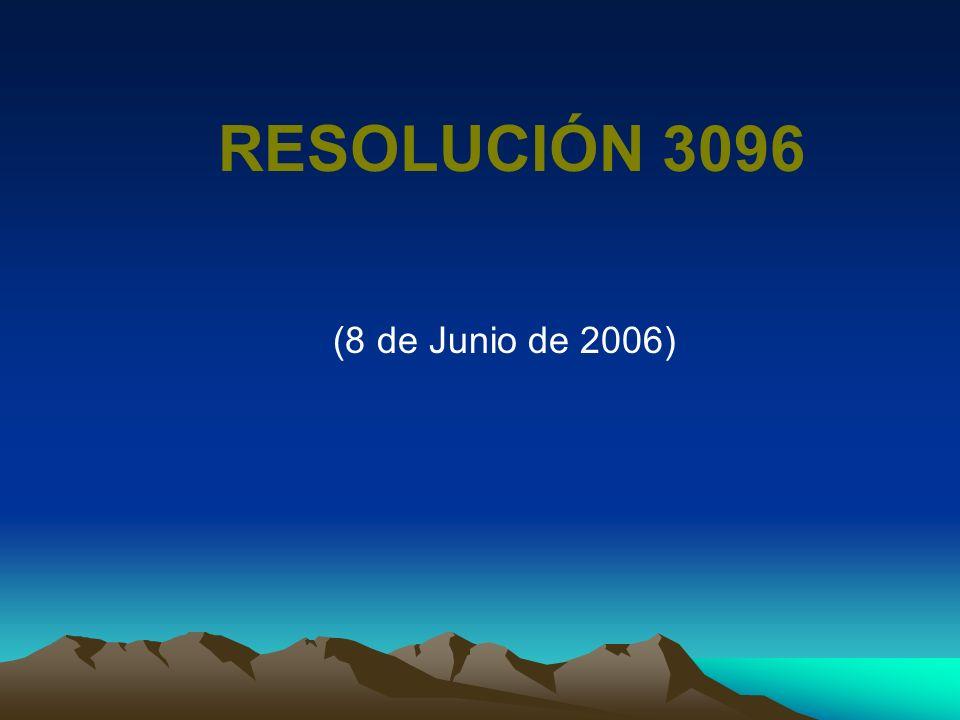 RESOLUCIÓN 3096 (8 de Junio de 2006)