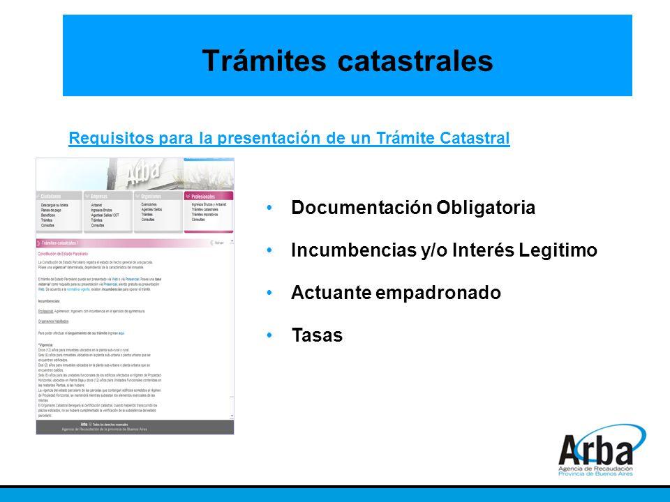 Trámites catastrales Requisitos para la presentación de un Trámite Catastral Documentación Obligatoria Incumbencias y/o Interés Legitimo Actuante empa