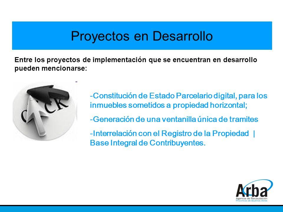 -Constitución de Estado Parcelario digital, para los inmuebles sometidos a propiedad horizontal; -Generación de una ventanilla única de tramites -Inte