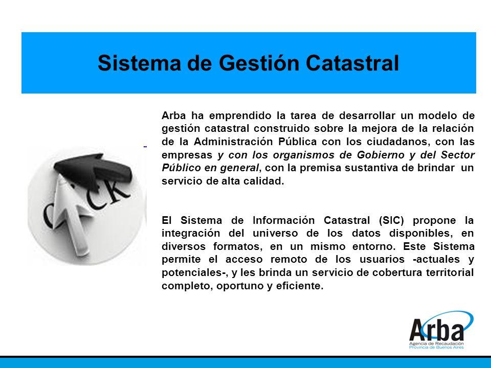 Sistema de Gestión Catastral Arba ha emprendido la tarea de desarrollar un modelo de gestión catastral construido sobre la mejora de la relación de la