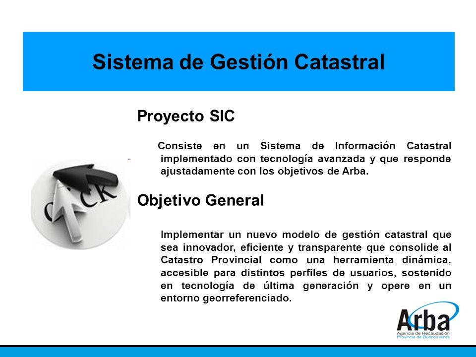 Sistema de Gestión Catastral Proyecto SIC Consiste en un Sistema de Información Catastral implementado con tecnología avanzada y que responde ajustada