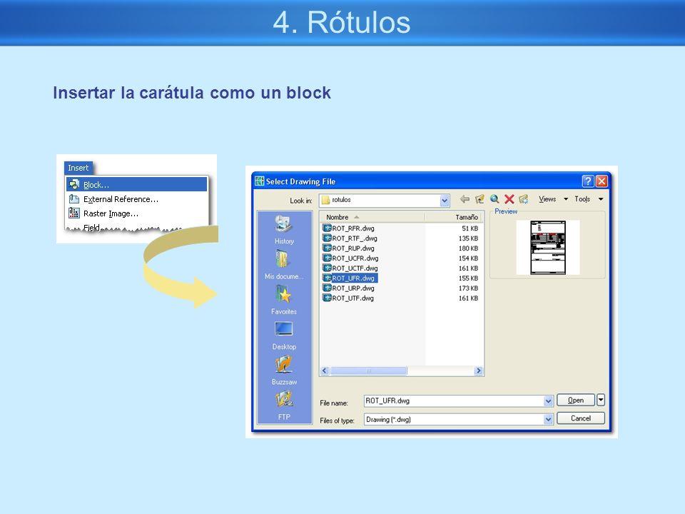 4. Rótulos Insertar la carátula como un block