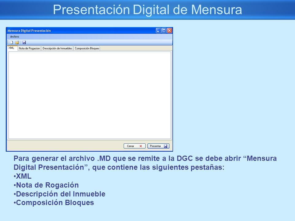 Presentación Digital de Mensura Para generar el archivo.MD que se remite a la DGC se debe abrir Mensura Digital Presentación, que contiene las siguien