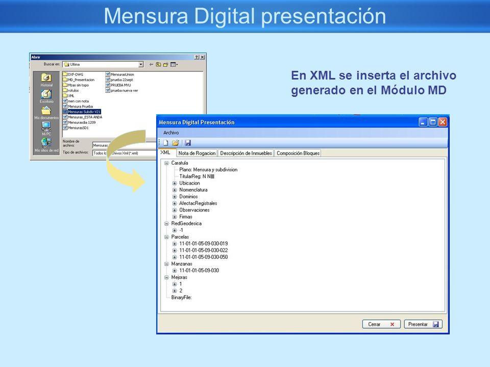 Mensura Digital presentación En XML se inserta el archivo generado en el Módulo MD