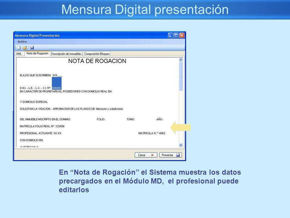 Mensura Digital presentación En Nota de Rogación el Sistema muestra los datos precargados en el Módulo MD, el profesional puede editarlos