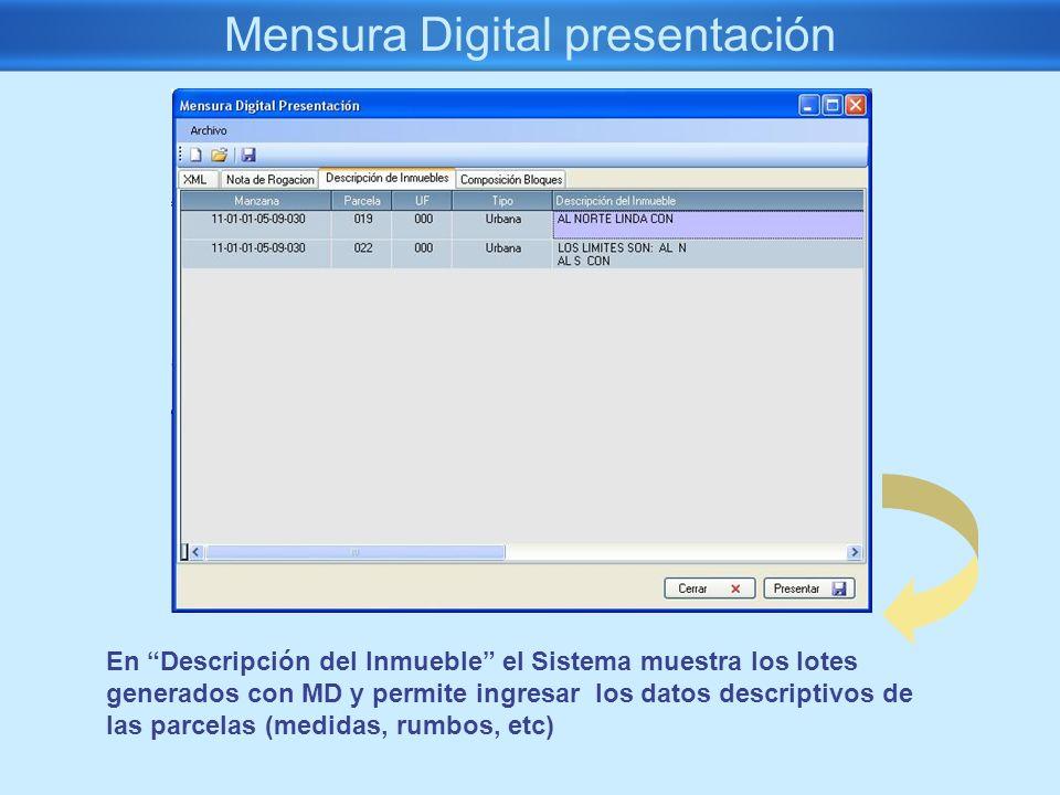 Mensura Digital presentación En Descripción del Inmueble el Sistema muestra los lotes generados con MD y permite ingresar los datos descriptivos de la