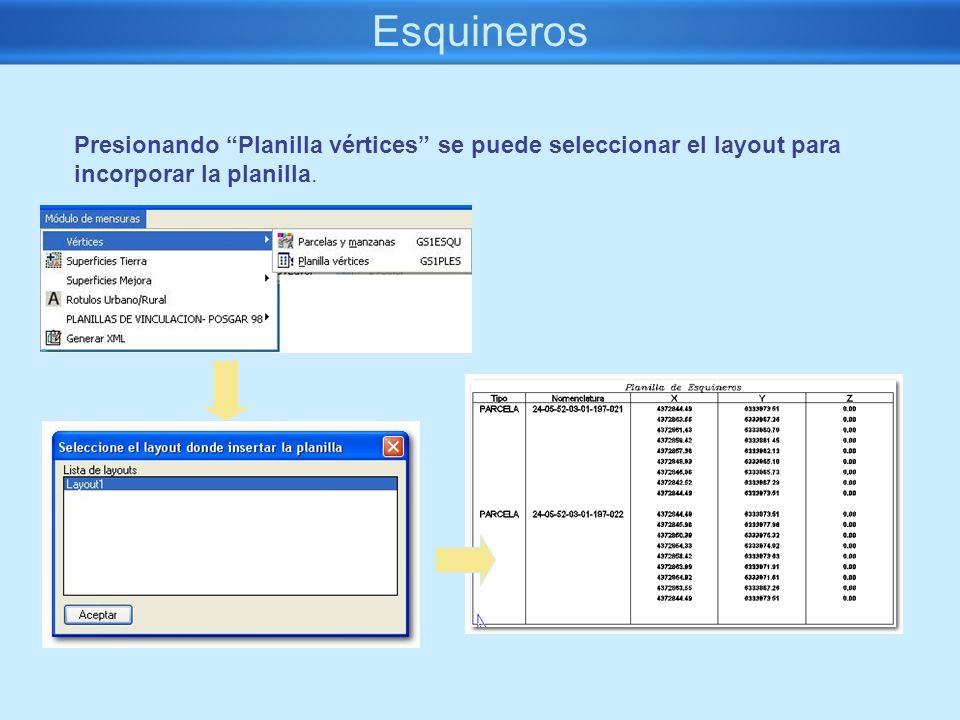 Esquineros Presionando Planilla vértices se puede seleccionar el layout para incorporar la planilla.