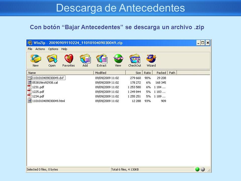 Descarga de Antecedentes Con botón Bajar Antecedentes se descarga un archivo.zip