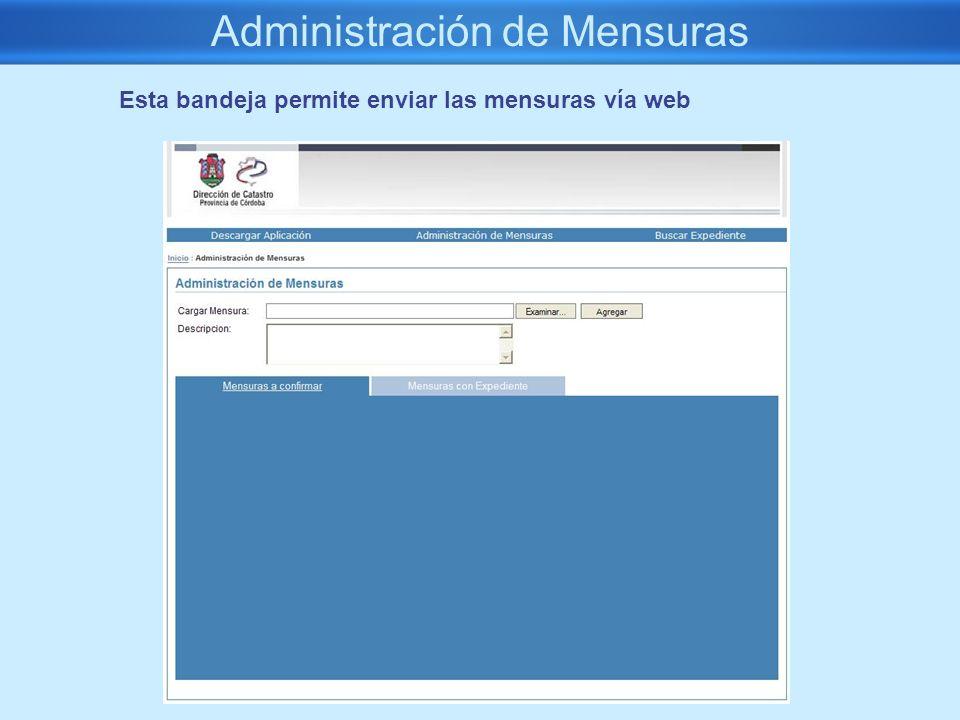 Administración de Mensuras Esta bandeja permite enviar las mensuras vía web