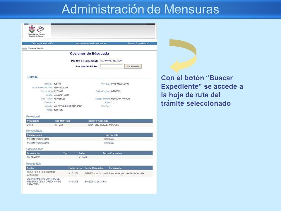 Administración de Mensuras Con el botón Buscar Expediente se accede a la hoja de ruta del trámite seleccionado