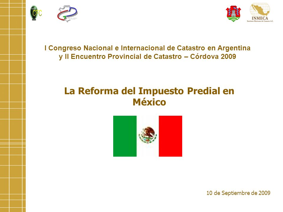 10 de Septiembre de 2009 I Congreso Nacional e Internacional de Catastro en Argentina y II Encuentro Provincial de Catastro – Córdova 2009 La Reforma