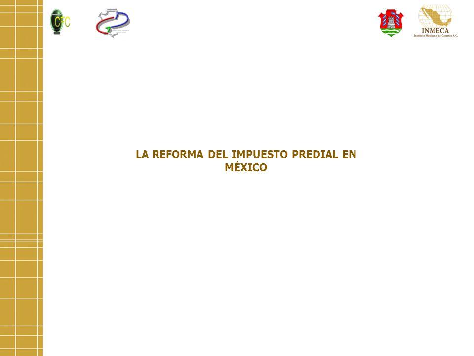 LA REFORMA DEL IMPUESTO PREDIAL EN MÉXICO