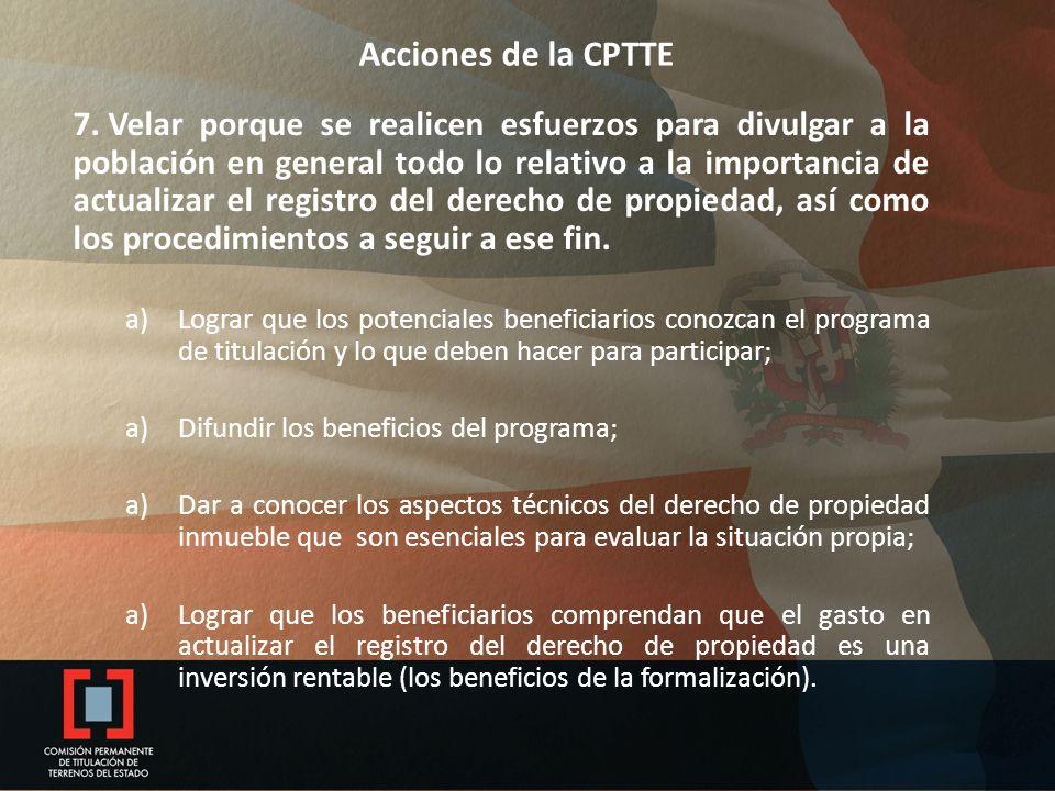 Acciones de la CPTTE 7. Velar porque se realicen esfuerzos para divulgar a la población en general todo lo relativo a la importancia de actualizar el
