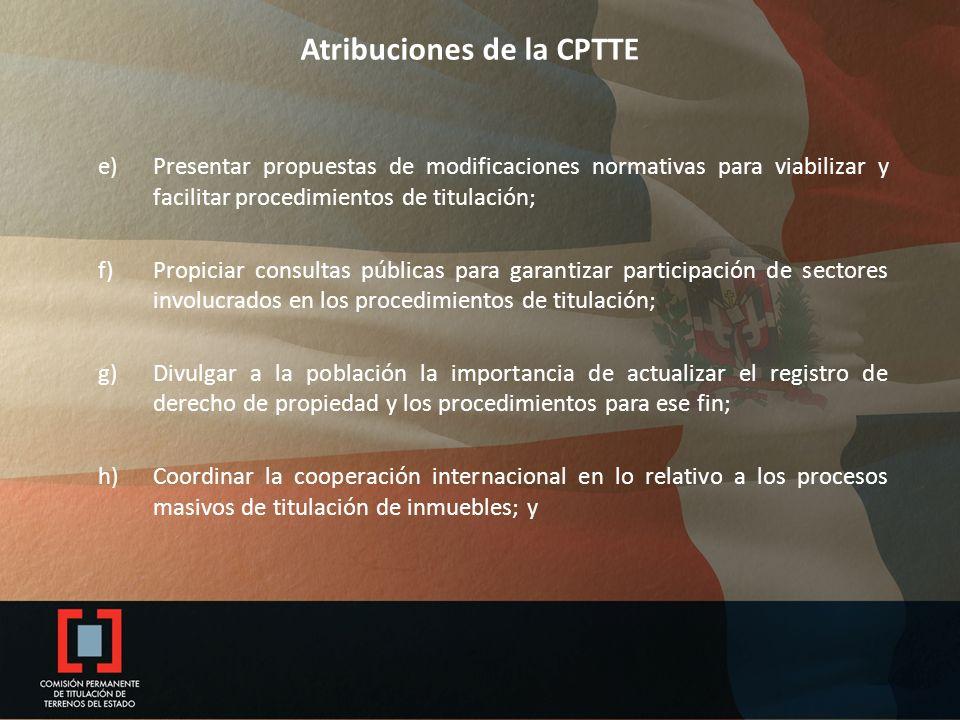 Atribuciones de la CPTTE e)Presentar propuestas de modificaciones normativas para viabilizar y facilitar procedimientos de titulación; f)Propiciar con