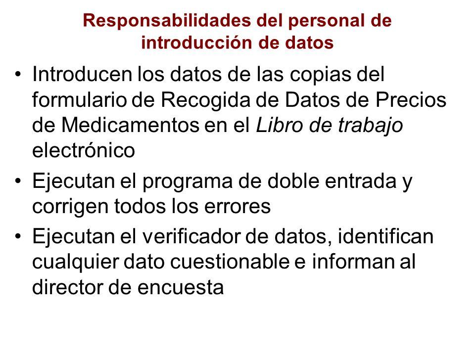 Responsabilidades del personal de introducción de datos Introducen los datos de las copias del formulario de Recogida de Datos de Precios de Medicamen