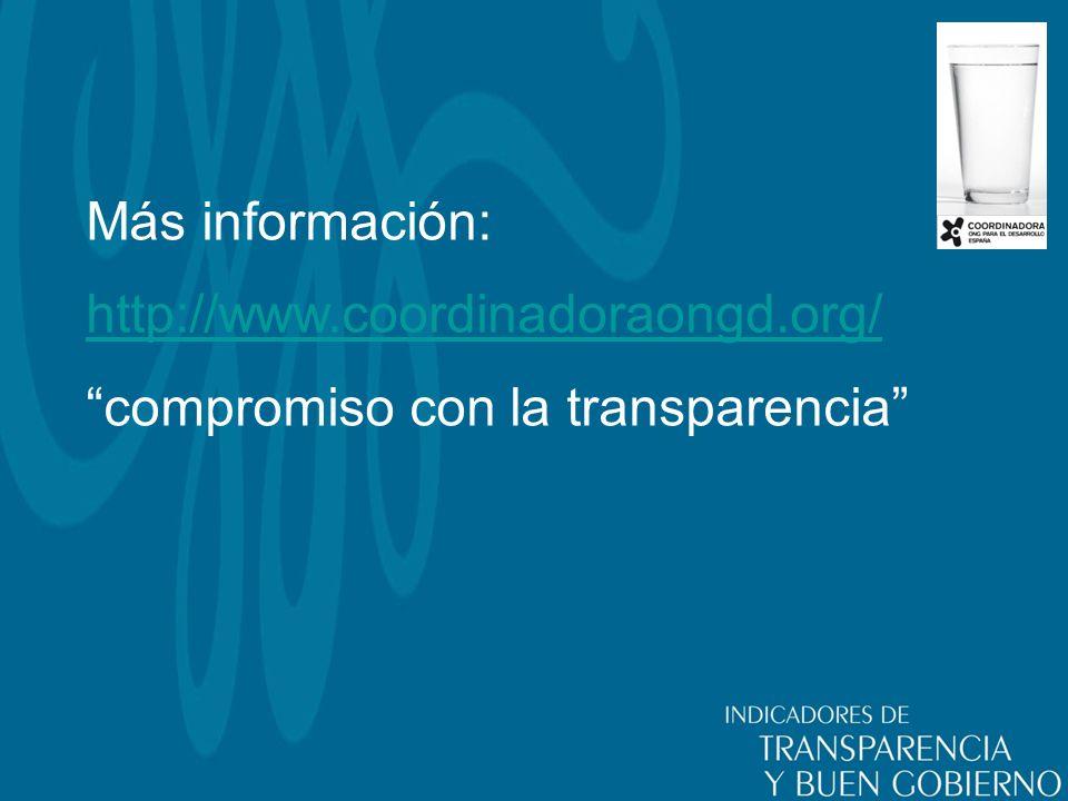 Más información: http://www.coordinadoraongd.org/ compromiso con la transparencia