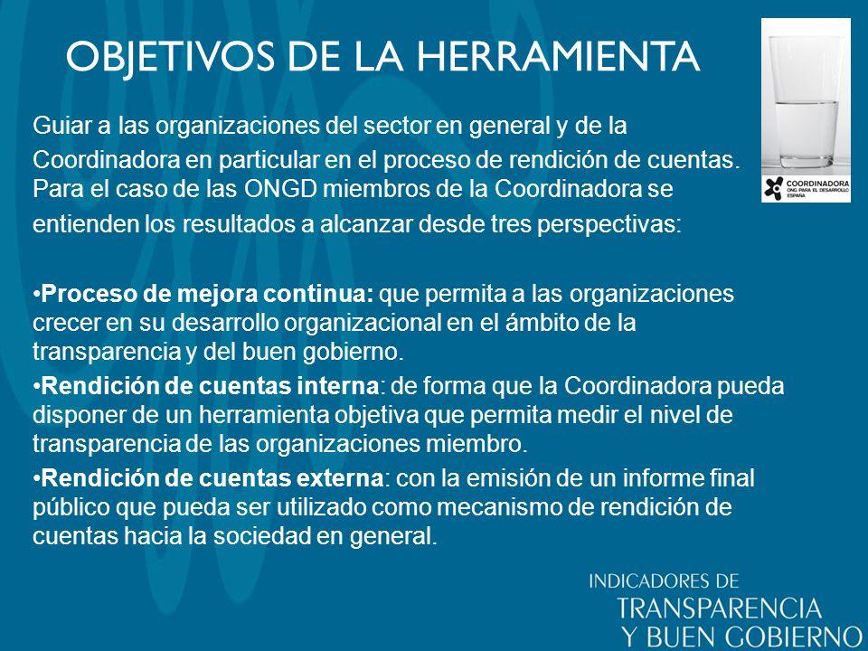 OBJETIVOS DE LA HERRAMIENTA Guiar a las organizaciones del sector en general y de la Coordinadora en particular en el proceso de rendición de cuentas.