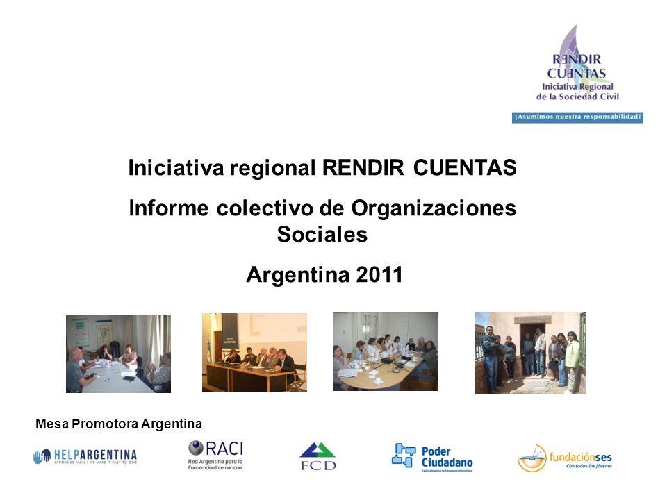 Mesa Promotora Argentina Iniciativa regional RENDIR CUENTAS Informe colectivo de Organizaciones Sociales Argentina 2011