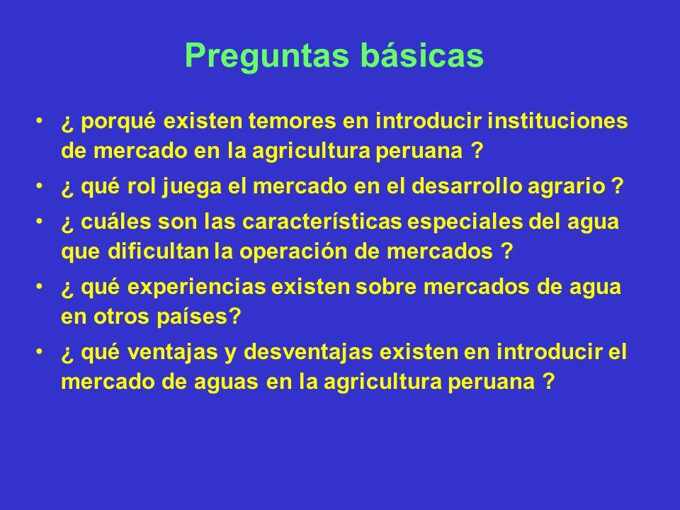 Preguntas básicas ¿ porqué existen temores en introducir instituciones de mercado en la agricultura peruana ? ¿ qué rol juega el mercado en el desarro