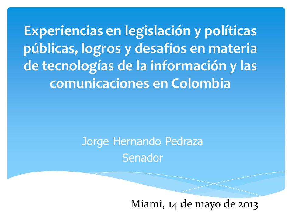 Experiencias en legislación y políticas públicas, logros y desafíos en materia de tecnologías de la información y las comunicaciones en Colombia Jorge