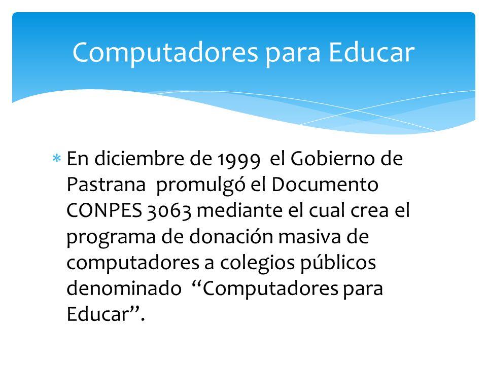 En diciembre de 1999 el Gobierno de Pastrana promulgó el Documento CONPES 3063 mediante el cual crea el programa de donación masiva de computadores a