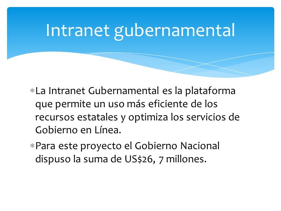 La Intranet Gubernamental es la plataforma que permite un uso más eficiente de los recursos estatales y optimiza los servicios de Gobierno en Línea. P